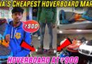 Cheapest *MODIFIED TOY MARKET* of India | Hoverboard at RS 900| MODIFIED TOYS | Shiva The Vlogger