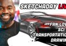Sketchaday LIVE! – Sci Fi, Transportation, Fan Love