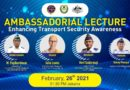 AMBASSADORIAL LECTURE : Enhancing Transport Security Awareness